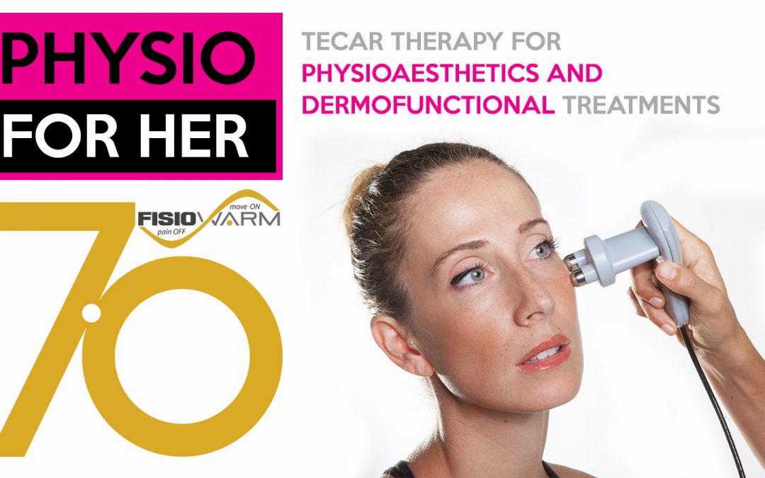 TECAR THERAPY FOR PHYSIOAESTHETICS AND DERMOFUNCTIONAL TREATMENTS